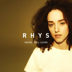 Maybe I Will Learn (Single) - Rhys