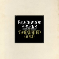 The Tarnished Gold - Beachwood Sparks