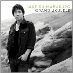 Grand Ukulele  - Jake Shimabukuro