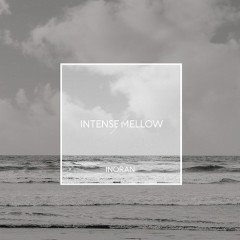 INTENSE - MELLOW CD1 - Inoran
