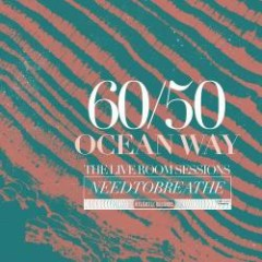 60/50 Ocean Way: The Live Room Sessions EP - NEEDTOBREATHE