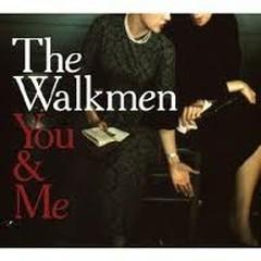 You & Me - Walkmen
