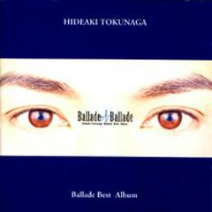 Ballade Of Ballade CD2 - Tokunaga Hideaki