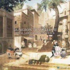 Dungeon Travelers II Royal Arrange Soundtrack
