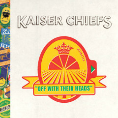 Off With Their Head - Kaiser Chiefs