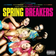 Spring Breakers OST - Cliff Martinez,Skrillex,Various Artists