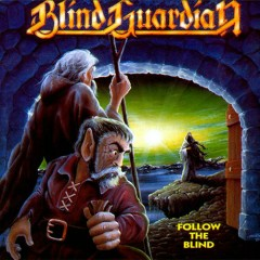 Follow the Blind (2007 Remastered)