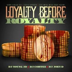 Loyalty Before Royalty (CD1)