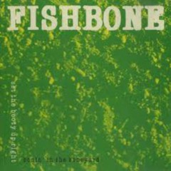 Bonin' In The Boneyard - Fishbone