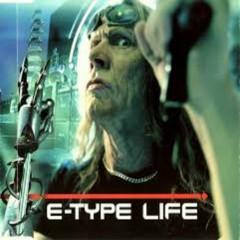 Life - E-Type