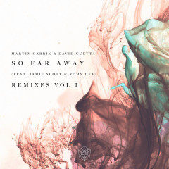So Far Away (Remixes Vol. 1) - Martin Garrix, David Guetta