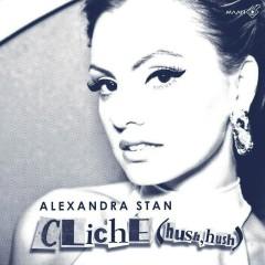 Cliche (Hush Hush) [Remixes] - EP - Alexandra Stan
