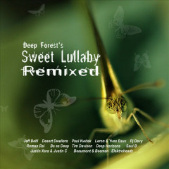 Sweet Lullaby Remixed - Deep Forest