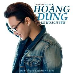Kế Hoạch Yêu - Nguyễn Hoàng Dũng ((The Voice))