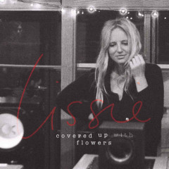 Covered Up With Flowers - EP - Lissie