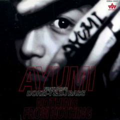 Nothing From Nothing - Ayumi Hamasaki