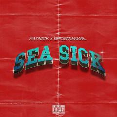 Sea Sick (Single) - Fat Nick, Ghostemane