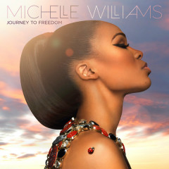 Journey To Freedom  - Michelle Williams