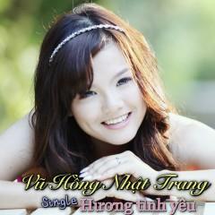 Hương Tình Yêu - Vũ Hồng Nhật Trang
