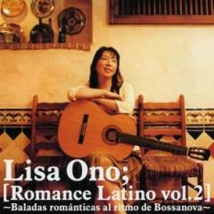 Romance Latino Vol.2 ~Baladas Romanticas al Ritmo de Bossanova~ - Lisa Ono