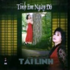 Tình Em Ngày Đó - Tài Linh,Chế Thanh