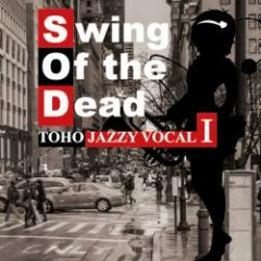 TOHO JAZZY VOCAL I - Swing Of the Dead