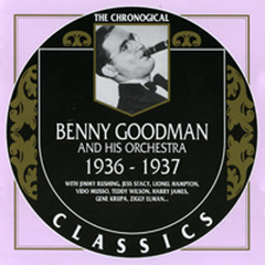 Benny Goodman And His Orchestra: 1936 - 1937 (CD 1)