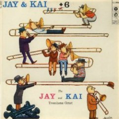 The Jay & Kai + 6: The Jay And Kai Trombone Octet - J.J. Johnson,Kai Winding