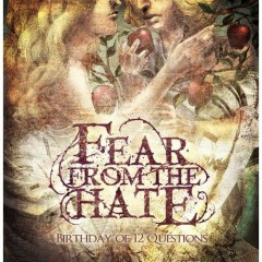 BIRTHDAY OF 12 QUESTIONS - Fear From The Hate