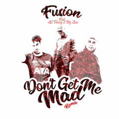 Don't Get Me Mad (Remix) (Single) - Fusion, Novelist, Bonkaz