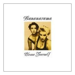 Please Yourself - Bananarama