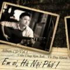Em Ơi Hà Nội Phố - Vũ Duy Khánh,Kim Anh