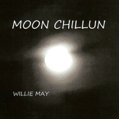 Moon Chillun - Willie May