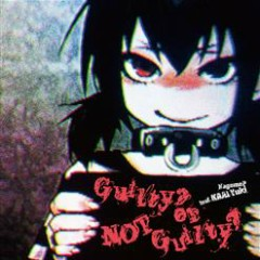 Guilty? or NOT Guilty? - Kagome-P
