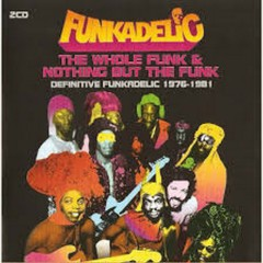 Whole Funk & Nothing But The Funk (CD1) - Funkadelic