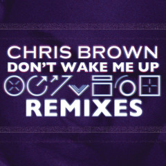Don't Wake Me Up (Remixes) - EP - Chris Brown