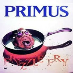 Frizzle Fry - Primus