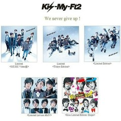 We Never Give Up! - Kis-My-Ft2