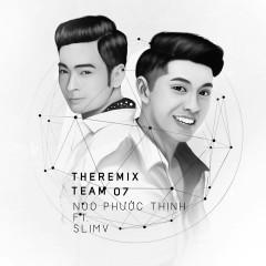 Noo Phước Thịnh The Remix 2016 - Noo Phước Thịnh,SlimV