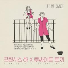 Let Me Dance - Lucite Tokki