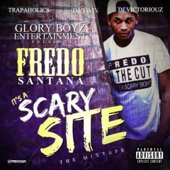 It's A Scary Site - Fredo Santana