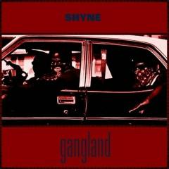 Gangland - Shyne
