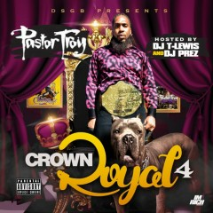 Crown Royal 4 (CD1) - Pastor Troy