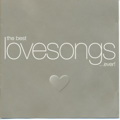 The Best Love Songs...Ever! (CD1)