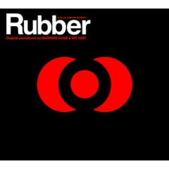 Rubber Soundtrack