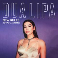 New Rules (Initial Talk Remix) - Dua Lipa