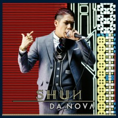 DA NOVΛ - SHUN