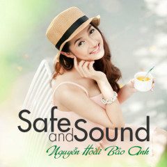 Safe And Sound - Bảo Anh