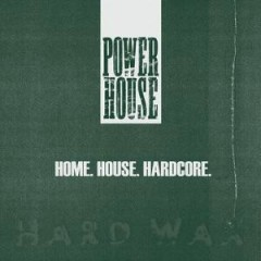 Home. House. Hardcore.