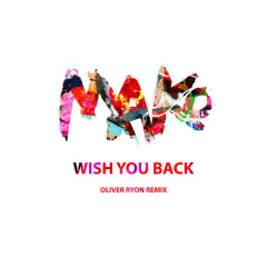 Wish You Back (Oliver Ryon Remix) - Mako, Kwesi